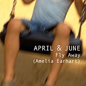 Fly Away (Amelia Earhart) by April