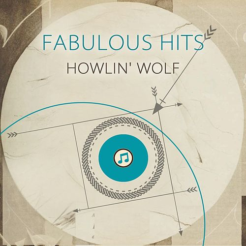 Fabulous Hits von Howlin' Wolf
