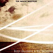 The Magic Masters von Dizzy Gillespie