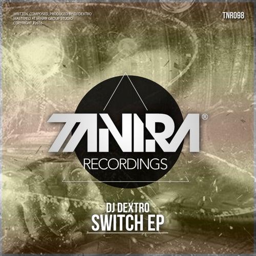 Switch - Single by DJ Dextro