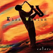 Colors by Kirk Whalum