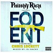 F.O.D. Ent (Philthy Rich Presents) by Chris Lockett