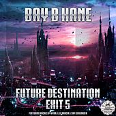 Future Destination Exit 5 - Single by Bay B Kane