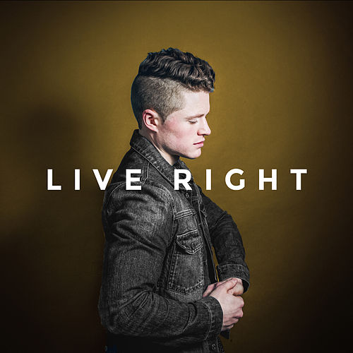 Live Right by David Scott