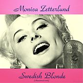 Swedish Blonde (All Tracks Remastered) by Monica Zetterlund
