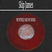 Me Myself and My Songs von Skip James