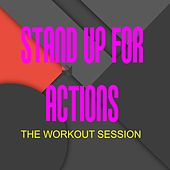 Stand up for Actions (The Workout Session) by Various Artists