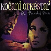 The Ravished Bride by Kocani Orkestar