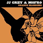 Orange Blossoms by JJ Grey & Mofro