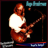 Back Bop! Unreleased '82 Sessions by Bugs Henderson