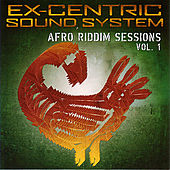Ex-Centric Sound System - Afro Riddim Sessions Vol.1 by Various Artists
