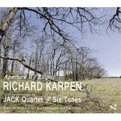 Richard Karpen: Aperture II & Elliptic by Various Artists