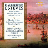 Esteves: Choral Music by Christ Church Cathedral Choir