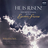 He Is Risen! - Favorite Hymns of the Easter Season by William Neil