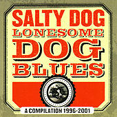 Lonesome Dog Blues - A Compilation 1996-2001 by Salty Dog