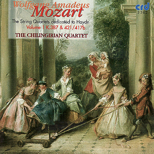 Mozart: The String Quartets dedication to Haydn Vol. 1 by Chilingirian Quartet