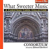 What Sweeter Music by Consortium