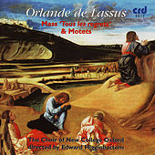 Orlande de Lassus: Mass 'Tous les regretz' & Motets by The Choir Of New College Oxford