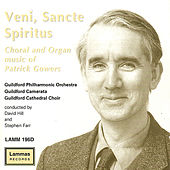 Veni, Sancte Spiritus: Choral and Organ Music Of Patrick Gowers by Guildford Philharmonic Orchestra