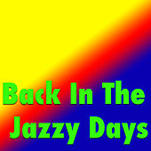 Back In The Jazzy Days by Various Artists