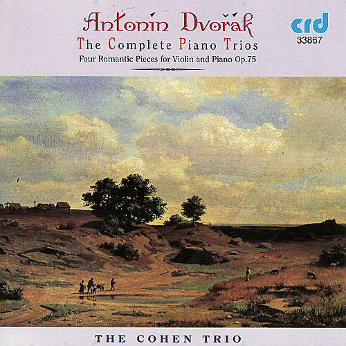 Dvořák: The Complete Piano Trios by The Cohen Trio