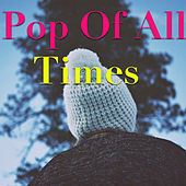 Pop Of All Times von Various Artists