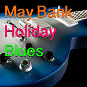 May Bank Holiday Blues von Various Artists