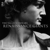 Renaissance Giants (Byrd, Josquin, Palestrina, Tallis, Taverner & Victoria) by The Tallis Scholars