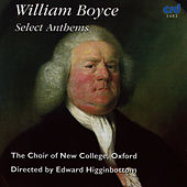 Boyce: Select Anthems by The Choir Of New College Oxford