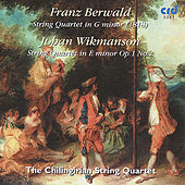 Berwald, String Quartet In G Minor /Wikmanson,  String Quartet In E Minor Op.1 No.2 by Chilingirian Quartet