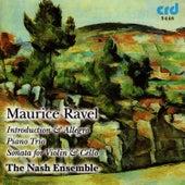 Ravel, Introduction & Allegro, Piano Trio, Sonata for Violin & Cello by The Nash Ensemble