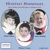 Heavenly Harmonies: Three Trebles from Blackburn Cathedral by Daniel Adams