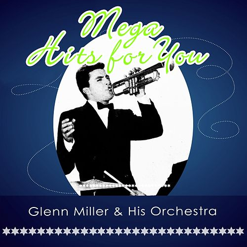 Mega Hits For You von Glenn Miller