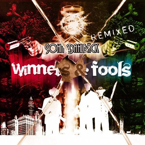Winners & Fools Remixed by John Dahlbäck