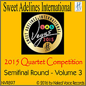 2015 Sweet Adelines International Quartet Competition - Semi-Final Round - Volume 3 by Various Artists