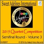 2015 Sweet Adelines International Quartet Competition - Semi-Final Round - Volume 3 von Various Artists