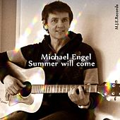 Summer will come 2016 by Michael Engel