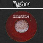 Me Myself and My Songs von Wayne Shorter