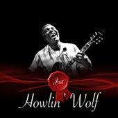 Just - Howlin' Wolf von Howlin' Wolf