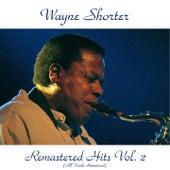 Remastered Hits, Vol. 2 (All Tracks Remastered) von Wayne Shorter