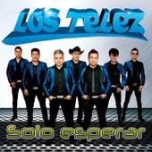 Solo Esperar by Los Telez