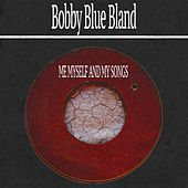 Me Myself and My Songs von Bobby Blue Bland