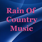 Rain Of Country Music von Various Artists