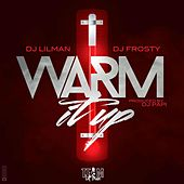 Warm It Up by DJ Lilman