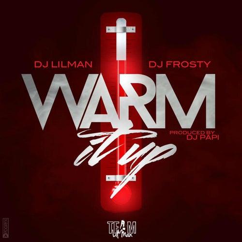 Warm It Up by DJ Lilman