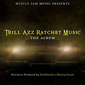 Trill Azz Ratchet Music by Various Artists