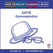 Satie: Gymnopédies (1000 Years of Classical Music, Vol. 74) by Stephanie McCallum