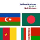 National Anthems, Vol. 1 (A-C) by Noel Akchoté