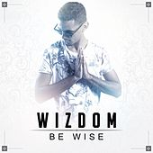 Be Wise by Wizdom
