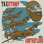 Tax Stomp by The 4onthefloor